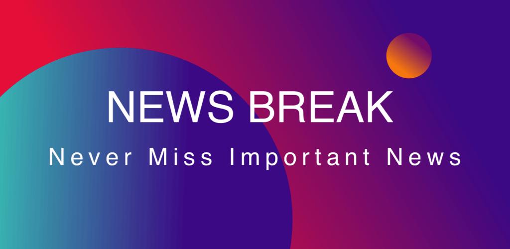 دانلود News Break: Local & Breaking 10.0.1 – برنامه خبری قدرتمند و جهانی اندروید + مود
