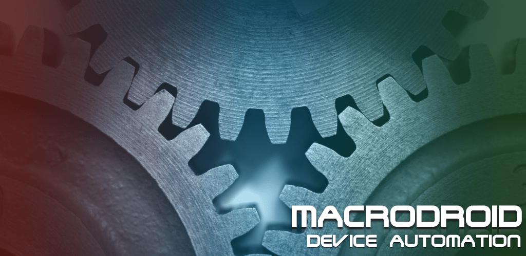 دانلود MacroDroid Pro 5.9.3 – ابزار انجام خودکار کارها اندروید !