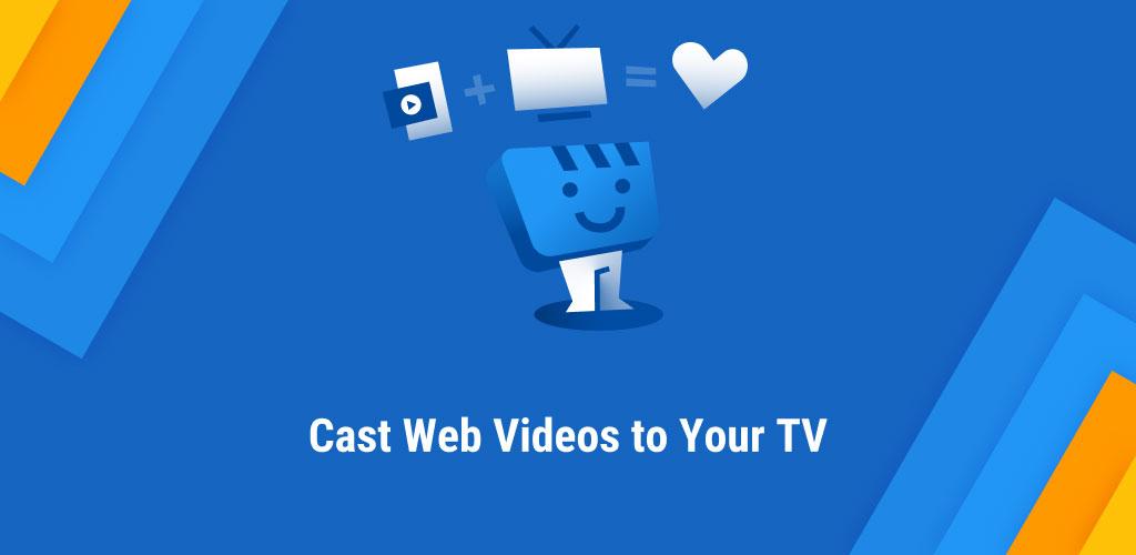 دانلود Web Video Cast | Browser to TV/Chromecast/Roku/+ Premium 5.1.11 – اپلیکیشن استریم ویدئو روی تلویزیون مخصوص اندروید